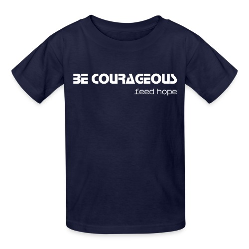 Youth Be Courageous T-Shirt - Kids' T-Shirt