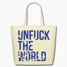 unfuck the world Bags