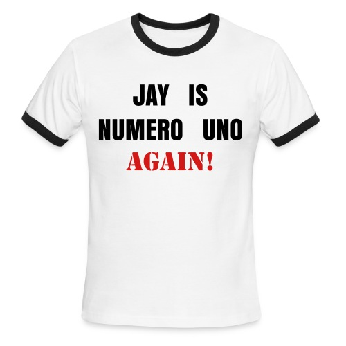 JAY IS NUMERO UNO AGAIN! t-shirt - Men's Ringer T-Shirt