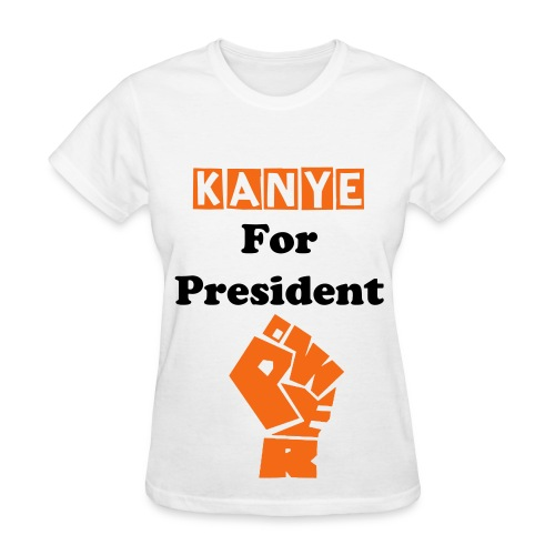 kanye for president  - Women's T-Shirt