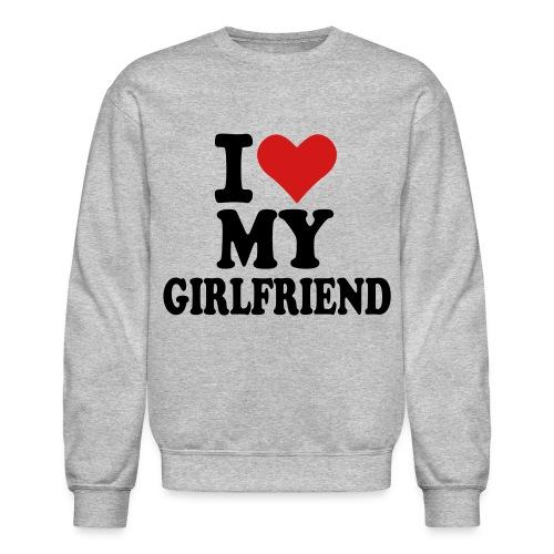 I Love My Girlfriend Crewneck sweatshirt - Crewneck Sweatshirt