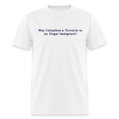 Columbus, Immigrant? - Men's T-Shirt