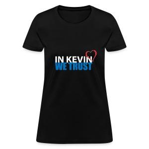 In Kevin We Trust - Women's T-Shirt
