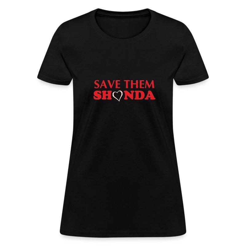 Save Them Shonda Tshirt - Women's T-Shirt