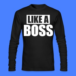Like A Boss Long Sleeve Shirts - stayflyclothing.com - Men's Long Sleeve T-Shirt by Next Level