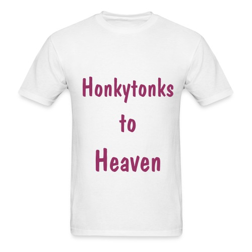 Honkytonks to Heaven - tee - Men's T-Shirt