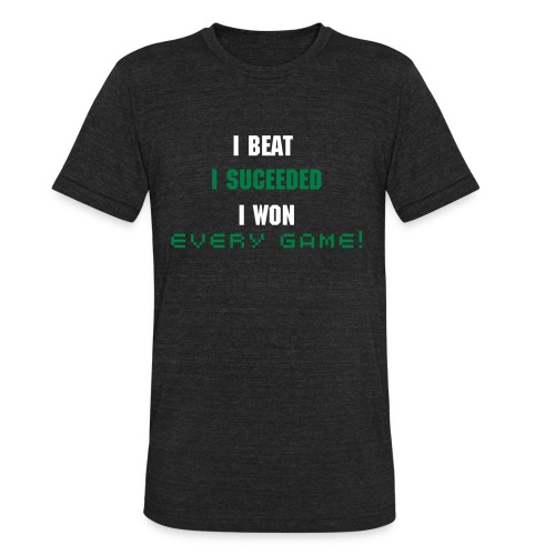 I Beat Every Game - Unisex Tri-Blend T-Shirt