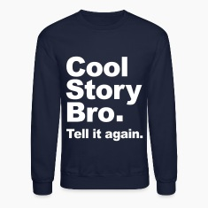Cool Story Bro. Tell it again. (Original) Vector Long Sleeve Shirts