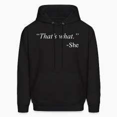That's What She Said Funny Quote Design Hoodies