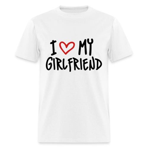 I Love My Girlfriend (Dirty) - Men's T-Shirt