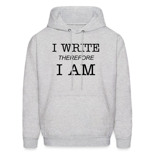 I write therefore I am - Men's Hoodie