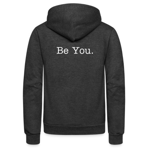 Be You. - Unisex Fleece Zip Hoodie