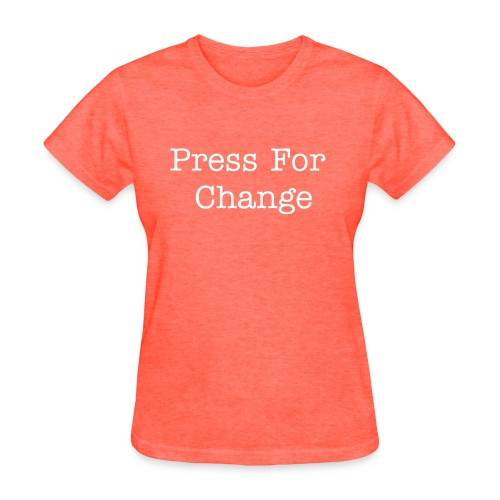 Press For Change Women's tee - Women's T-Shirt