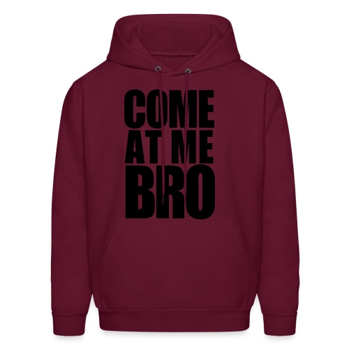 COME AT ME BRO - Men's Hoodie