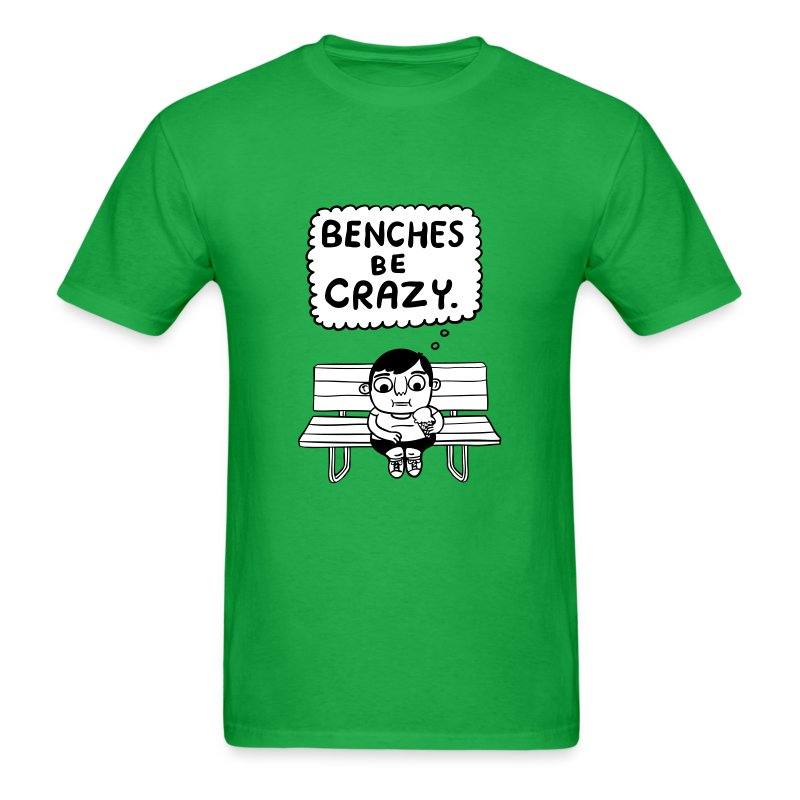 Benches Be Crazy - Men's T-Shirt
