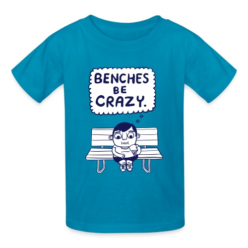 Benches Be Crazy - Kids' T-Shirt