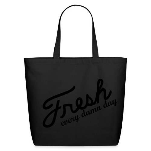 Fresh Every Damn Day Eco-Friendly Cotton Tote - Eco-Friendly Cotton Tote
