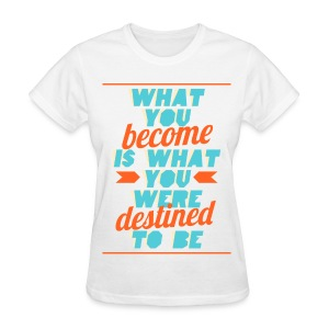 [EH] What You Become - Women's T-Shirt