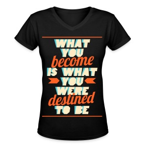 [EH] What You Become - Women's V-Neck T-Shirt