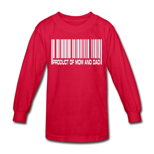 Product of Mom and Dad Long Sleeve - Kids' Long Sleeve T-Shirt