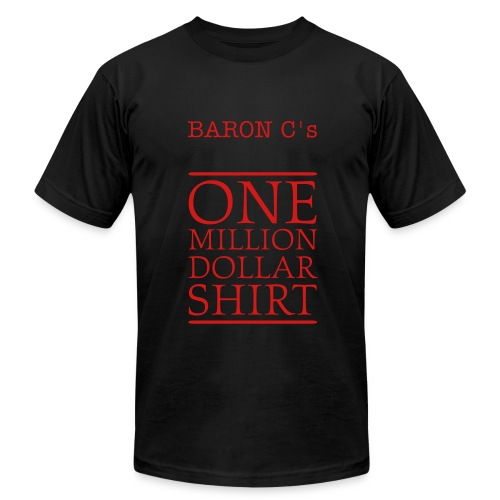 Baron C's One Million Dollar Shirt - Men's Fine Jersey T-Shirt