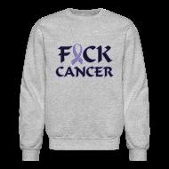 Long Sleeve Shirts ~ Crewneck Sweatshirt ~ F&ck Cancer