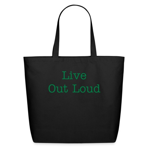 Live Out Loud... - Eco-Friendly Cotton Tote