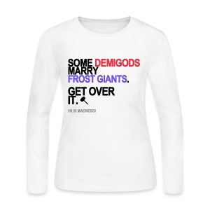 Some Demigods Marry Frost Giants Long Sleeve White - Women's Long Sleeve Jersey T-Shirt