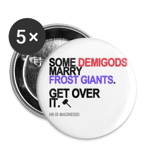 Some Demigods Marry Frost Giants Button - Small Buttons