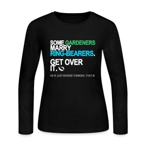 Some Gardeners Marry Ring-Bearers Long Sleeve - Women's Long Sleeve Jersey T-Shirt