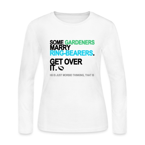 Some Gardeners Marry Ring-Bearers Long Sleeve White - Women's Long Sleeve Jersey T-Shirt