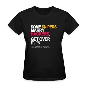 Some Snipers Marry Hackers Women's - Women's T-Shirt