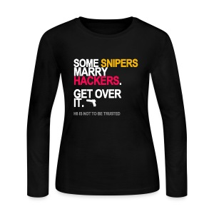 Some Snipers Marry Hackers Long Sleeve - Women's Long Sleeve Jersey T-Shirt