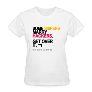 Some Snipers Marry Hackers Women's White - Women's T-Shirt