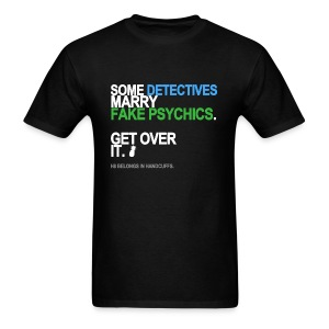 Some Detectives Marry Fake Psychics Men's - Men's T-Shirt
