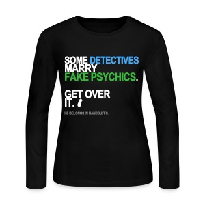 Some Detectives Marry Fake Psychics Long Sleeve - Women's Long Sleeve Jersey T-Shirt