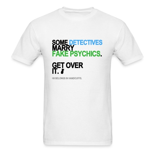 Some Detectives Marry Fake Psychics Men's White - Men's T-Shirt