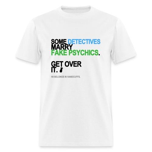 Some Detectives Marry Fake Psychics Men's White - Men's T-Shirt