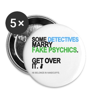 Some Detectives Marry Fake Psychics Buttons - Small Buttons