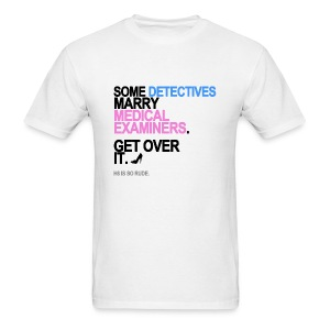 Some Detectives Marry Medical Examiners Men's White - Men's T-Shirt