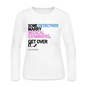 Some Detectives Marry Medical Examiners Long Sleeve White - Women's Long Sleeve Jersey T-Shirt