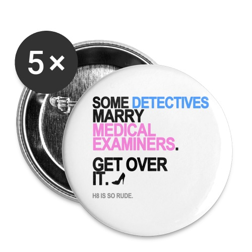 Some Detectives Marry Medical Examiners Buttons - Small Buttons