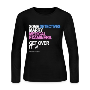 Some Detectives Marry Medical Examiners Long Sleeve - Women's Long Sleeve Jersey T-Shirt