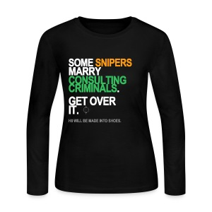 Some Snipers Marry Consulting Criminals Long Sleeve - Women's Long Sleeve Jersey T-Shirt