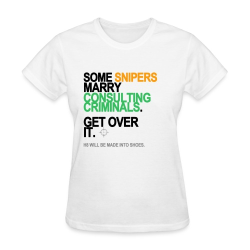 Some Snipers Marry Consulting Criminals Women's White - Women's T-Shirt