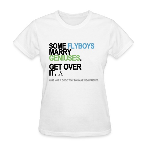 Some Flyboys Marry Geniuses Women's White - Women's T-Shirt