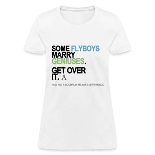 Some Flyboys Marry Geniuses Women's White - Women's T-Shirt