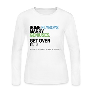 Some Flyboys Marry Geniuses Long Sleeve White - Women's Long Sleeve Jersey T-Shirt
