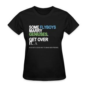 Some Flyboys Marry Geniuses Women's - Women's T-Shirt