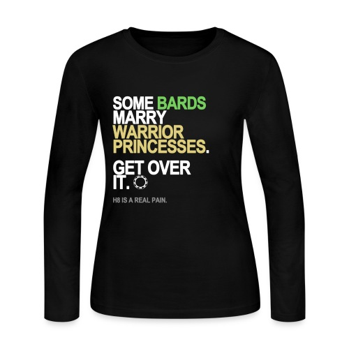 Some Bards Marry Warrior Princesses Long Sleeve - Women's Long Sleeve Jersey T-Shirt